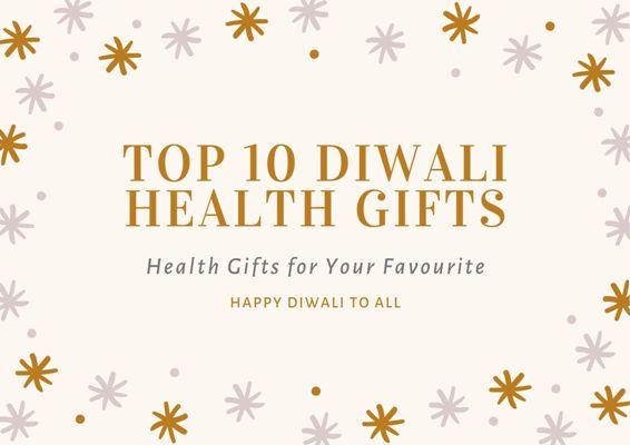Top 10 Diwali Health Gifts